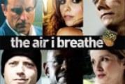The Air I Breathe – Recensione