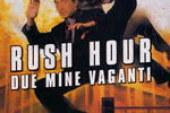 Rush Hour – Due mine vaganti