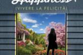 Finding Happiness – Vivere la felicità